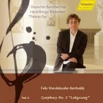 Felix Mendelssohn Bartholdy - vol.6 Heidelberger Sinfoniker Leitung: Thomas Fey Gesamteinspielung